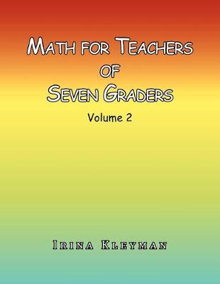 Math for Teachers of Seven Graders: Volume 2 (Paperback)