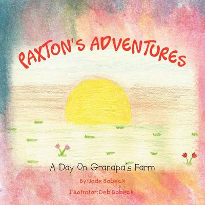 Paxton's Adventures: A Day on Grandpa's Farm (Paperback)
