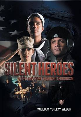 Silent Heroes: Veterans Fight Against Terrorism (Hardback)