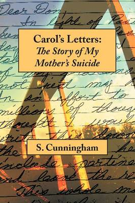 Carol's Letters: The Story of My Mother's Suicide (Paperback)