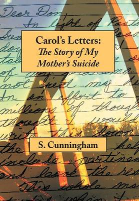 Carol's Letters: The Story of My Mother's Suicide (Hardback)