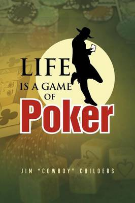 Life Is a Game of Poker (Paperback)