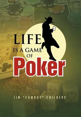 Life Is a Game of Poker (Hardback)