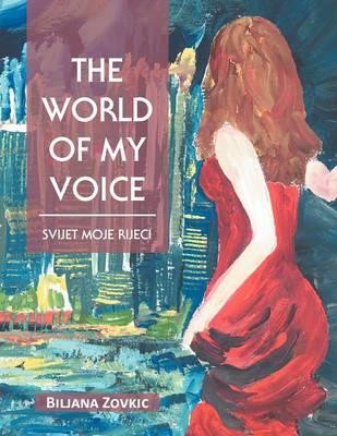 The World of My Voice: Svijet Moje Rijeei (Paperback)