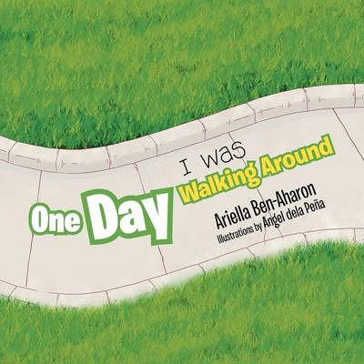 One Day I Was Walking Around (Paperback)