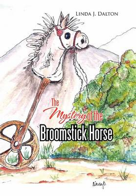The Mystery of the Broomstick Horse (Hardback)