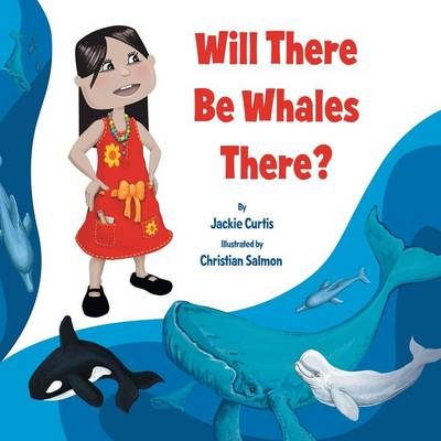 ''Will There Be Whales There?'' (Paperback)
