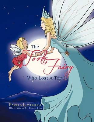 The Tooth Fairy Who Lost a Tooth (Paperback)