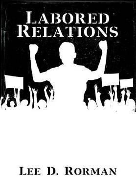 Labored Relations (Hardback)