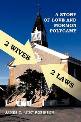2 Wives 2 Laws: A Story of Mormon Polygamy (Paperback)