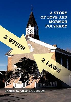 2 Wives 2 Laws: A Story of Mormon Polygamy (Hardback)