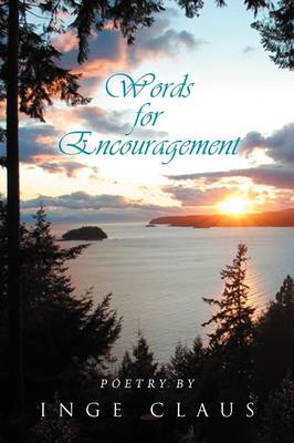 Words for Encouragement: Poetry by Inge Claus (Paperback)