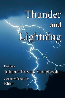 Thunder and Lightning: Julian's Private Scrapbook Part 4 (Paperback)