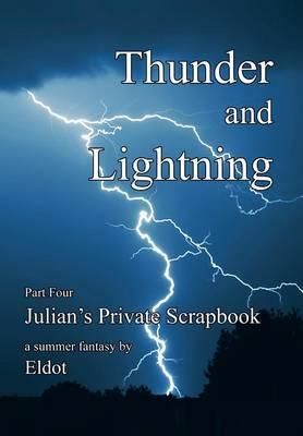 Thunder and Lightning: Julian's Private Scrapbook Part 4 (Hardback)