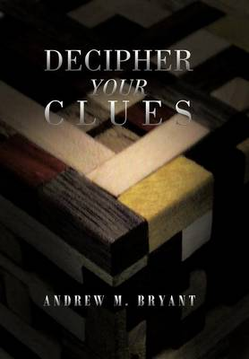 Decipher Your Clues (Hardback)