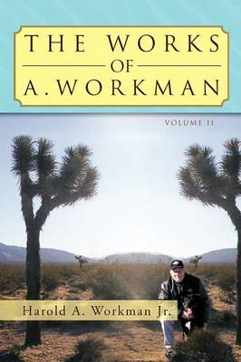 The Works of A. Workman: Volume 2 (Paperback)