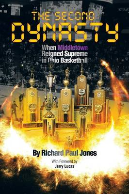 The Second Dynasty: When Middletown Reigned Supreme in Ohio Basketball (Paperback)