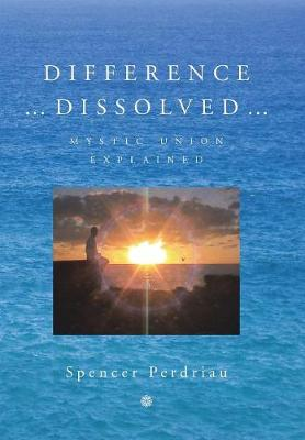 Difference Dissolved: Mystic Union Explained (Hardback)