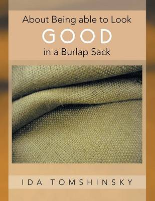 About Being Able to Look Good in a Burlap Sack (Paperback)