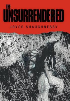 The Unsurrendered (Hardback)