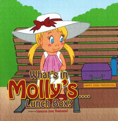 What's in Molly's...Lunch Box? - Molly's Bedtime Stories (Paperback)