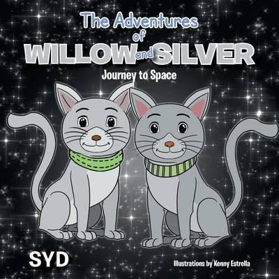 The Adventures of Willow and Silver: Journey to Space (Paperback)