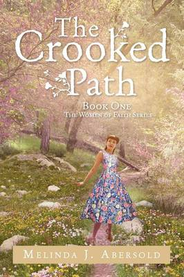 The Crooked Path: Book One the Women of Faith Series (Paperback)