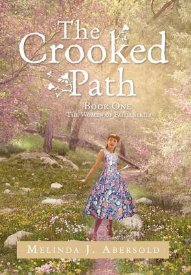 The Crooked Path: Book One the Women of Faith Series (Hardback)