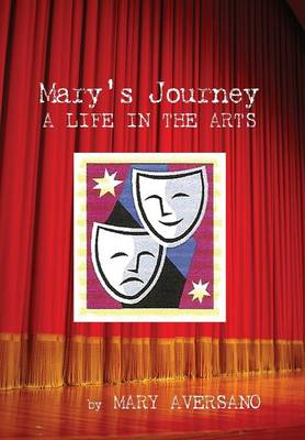 Mary's Journey a Life in the Arts: An Autobiography - My Own Story (Hardback)