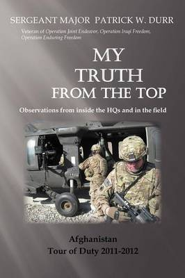 My Truth from the Top: Observations from Inside the Hqs (Paperback)