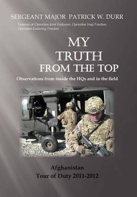 My Truth from the Top: Observations from Inside the Hqs (Hardback)