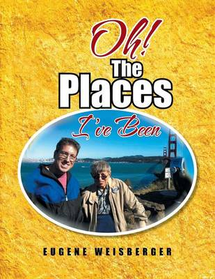 Oh! the Places I've Been (Paperback)
