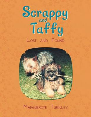 Scrappy and Taffy - Lost and Found (Paperback)