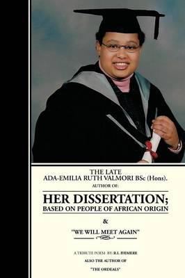 THE LATE ADA-EMILIA RUTH VALMORI Bsc.Hons. HER DISSERTATION (Paperback)