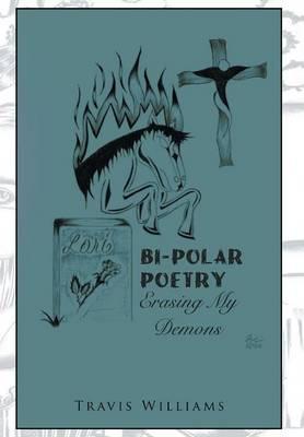 Bi-Polar Poetry: Erasing My Demons (Hardback)