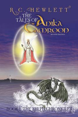 The Tales of Anika Camroon: Book I the Sylph Chronicles (Paperback)