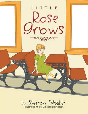 Little Rose Grows (Paperback)