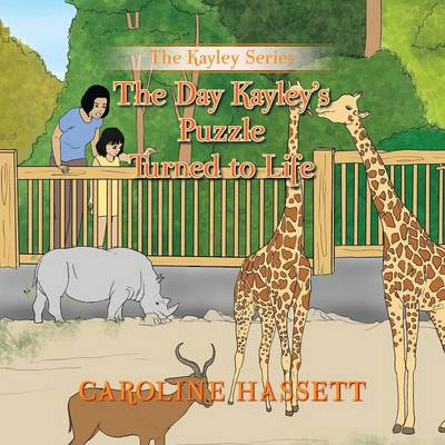 The Day Kayley's Puzzle Turned to Life: The Kayley Series (Paperback)