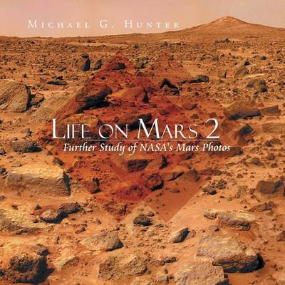 Life on Mars 2: Further Study of NASA's Mars Photos (Paperback)