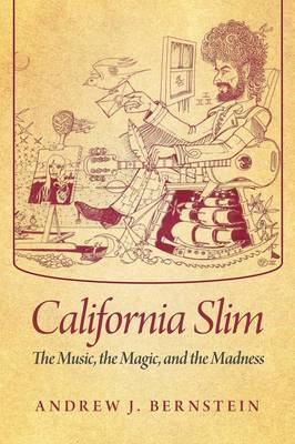 California Slim: The Music, the Magic, and the Madness (Paperback)