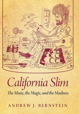 California Slim: The Music, the Magic, and the Madness (Hardback)