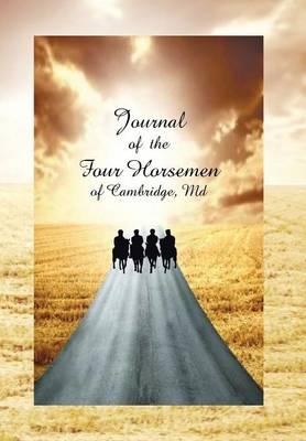 Journal of the Four Horsemen of Cambridge, MD (Hardback)