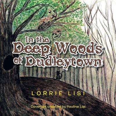 In the Deep Woods of Dudleytown (Paperback)