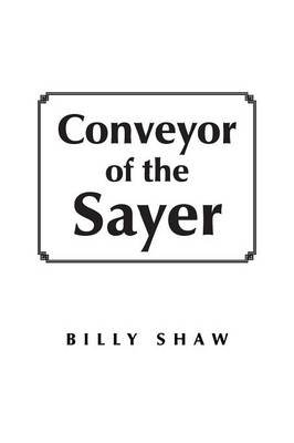 Conveyor of the Sayer (Paperback)