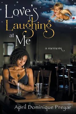 Love's Laughing at Me: A Memoir (Paperback)