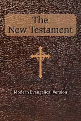 The New Testament: Modern Evangelical Version (Paperback)