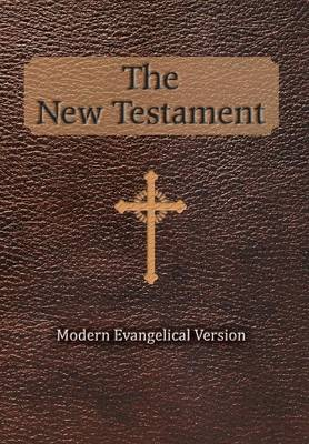 The New Testament: Modern Evangelical Version (Hardback)