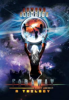 Faraway: First Journey, a Trilogy (Hardback)