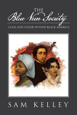 The Blue Vein Society: Class and Color Within Black America: Class and Color Within Black America (Paperback)