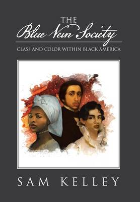 The Blue Vein Society: Class and Color Within Black America: Class and Color Within Black America (Hardback)